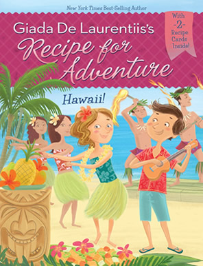 Recipe for Adventure #6: Hawaii by author Giada De Laurentiis