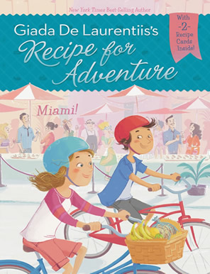 Recipe for Adventure #7: Miami by author Giada De Laurentiis