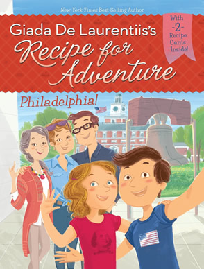 Recipe for Adventure #8: Philadelphia by author Giada De Laurentiis