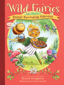 Wild Fairies #1: Daisy's Decorating Dilemma by Brandi Dougherty